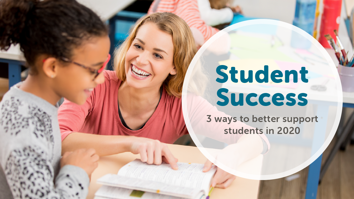 Student success is important - learn 3 ways you can better support student achievement in 2020.