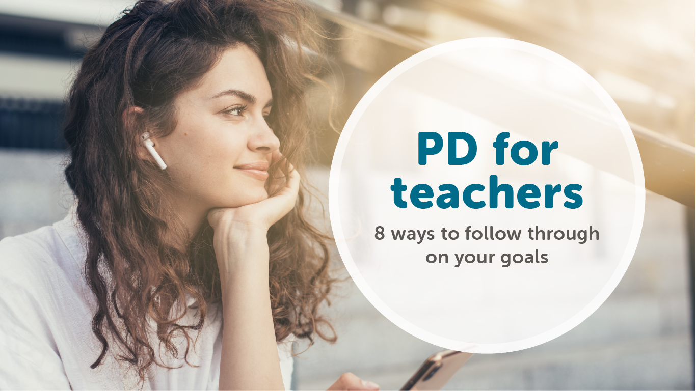Prfessional Development for teachers in 2020 is all about learning how to follow through on your goals!